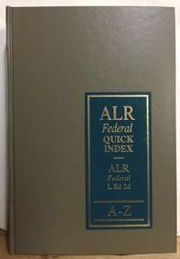 ALR Federal Index, Covering ALR Fed, Volumes 1-112, L Ed 2d, Volumes 1-111. Index A-Z