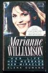 Marianne Williamson: Her Life Her Message Her Miracles