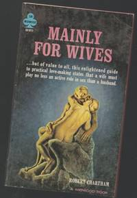 Mainly For Wives - (a Guide to Practical Love-Making & Sexual Enjoyment)