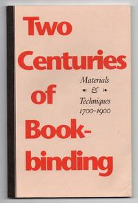 Two Centuries of Book-binding: Materials & Techniques 1700-1900