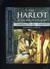 The Harlot By the Side of the Road: Forbidden Tales of the Bible by  Jonathan Kirsch - First Edition - 1997 - from Roger Lucas Booksellers and Biblio.com
