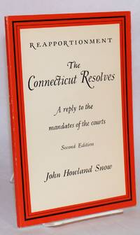 Reapportionment; the Connecticut resolves.  A reply to the mandates of the courts. Second edition