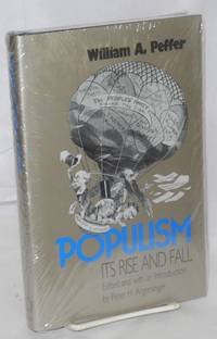 image of Populism, its rise and fall.; William A. Peffer; edited with an introduction by Peter H. Argersinger
