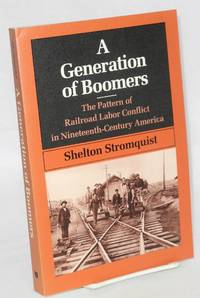 A generation of Boomers: the pattern of railroad labor conflict in Nineteenth-Century America