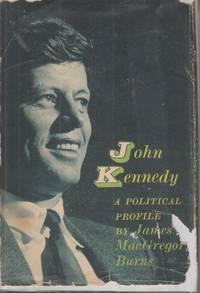 image of John Kennedy A Political Profile