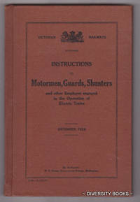 INSTRUCTIONS TO MOTORMEN, GUARDS, SHUNTERS AND OTHER EMPLOYE[E]S ENGAGED IN THE OPERATION OF ELECTRIC TRAINS. December, 1924