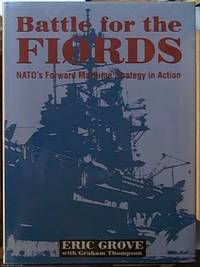 image of Battle for the Fiords. NATO's Forward Maritime Strategy in Action