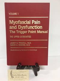 Myofascial Pain and Dysfunction: The Trigger Point Manual: Vol.1: The Upper Extremities & 2: The Lower Extremities