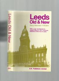 Leeds Old and New by  Percy Robinson - Hardcover - New Edition - 1971 - from Roger Lucas Booksellers and Biblio.com