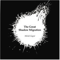 The Great Shadow Migration.