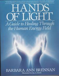 image of HANDS OF LIGHT A Guide to Healing through the Human Energy Field. a New  Paradigm for the Human Being in Health, Relationship and Disease