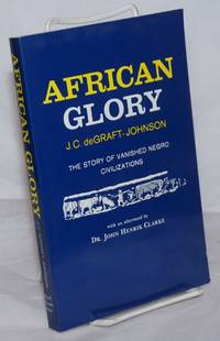 image of African glory: the story of vanished negro civilizations