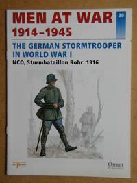Men At War 1914-1945. No. 30. The German Stormtrooper In World War I. NCO, Sturmbataillon Rohr: 1916.