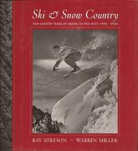 image of Ski & Snow Country: The Golden Years of Skiing in the West, 1930s-1950s