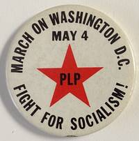 image of March on Washington DC May 4 / Fight for socialism! / PLP [pinback button]