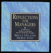 Reflections for Managers: A Collection of Wisdom & Inspiration from the World's Best Managers