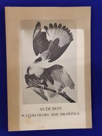 Audubon : Watercolors and Drawings. [Exhibition Catalogue ]