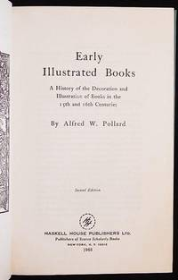 image of Early Illustrated Books: A History of the Decoration and Illustration of Books in the 15th and 16th Centuries
