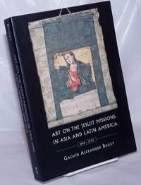 image of Art on the Jesuit Missions in Asia and Latin America, 1542-1773