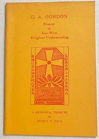 image of E.A. Gordon, pioneer in East-West religious understanding: a memorial tribute