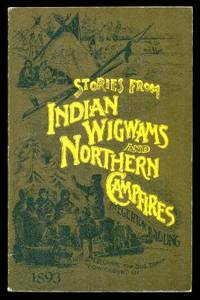 image of STORIES FROM INDIAN WIGWAMS AND NORTHERN CAMPFIRES