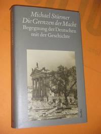 Die Grenzen der Macht. Begegnungen mit der deutschen Geschichte