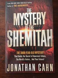 The Mystery of the Shemitah: The 3,000-Year-Old Mystery That Holds the Secret of America's...