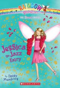 Jessica the Jazz Fairy A Rainbow Magic Book Dance Fairies #5