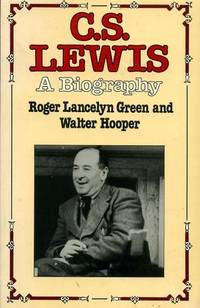 C.S. LEWIS, a biography