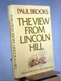 The View from Lincoln Hill: Man and the Land in a New England town