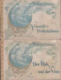 Yawcob's Dribulations; Der Oak und der Vine; Leedle Yawcob Strauss by Yawcob Strauss