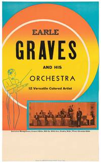 [Broadside]: Earle Graves and His Orchestra. 12 Versatile Colored Artist [sic]