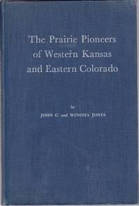 The Prairie Pioneers of Western Kansas and Eastern Colorado