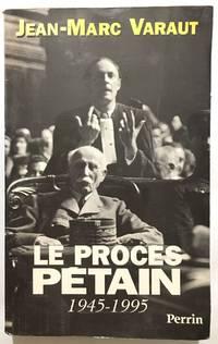 Le procès Pétain: 1945-1995