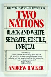 Two Nations, Black and White, Separate, Hostile, Unequal