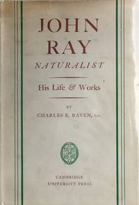 John Ray, naturalist by  C.E Raven - Hardcover - 2nd edition - 1950 - from Acanthophyllum Books and Biblio.com