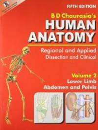 Human Anatomy: Regional & Applied (Dissection & Clinical)  (in 3 Vols.)  Vol. 2: Lower...