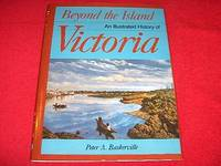 Beyond the Island : An Illustrated History of Victoria