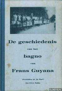 De geschiedenis van het bagno van Frans Guyana