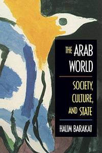 The Arab World : Society, Culture, and State