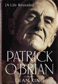 Patrick O'Brian: a Life Revealed by  Dean King - 1st Edition - 2000 - from Sweet Beagle Books and Biblio.co.uk