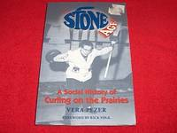 The Stone Age : A Social History of Curling on the Prairies by  Vera Pezer - Paperback - 2003 - from Laird Books (SKU: 30000A78)