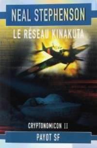 image of Cryptonomicon, tome 2 : Le Réseau Kinakuta