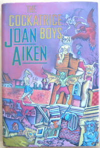 The Cockatrice Boys by  Joan Aiken - Signed First Edition - from West of Eden Books (SKU: 10387)