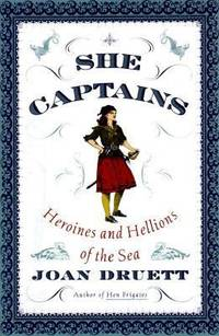 image of She Captains : Heroines and Hellions of the Sea
