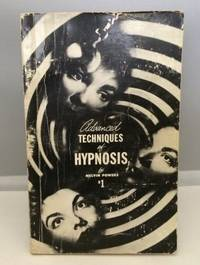 Advanced Techniques of Hypnosis by  Melvin Powers - Paperback - Reprint - 1964 - from S. Howlett-West Books (member of ABAA & ILAB) (SKU: A33996)