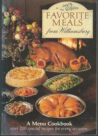 FAVORITE MEALS FROM WILLIAMSBURG A Menu Cookbook over 200 Special Recipes  for Every Occasion