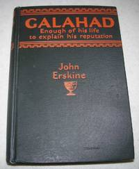 Galahad: Enough of His Life to Explain His Reputation