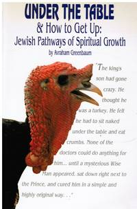 image of Under the Table & How to Get Up : Jewish Pathways of Spiritual Growth