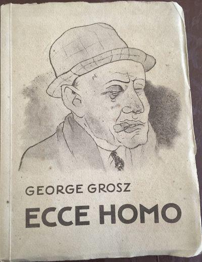 Item Description: 1923. GROSZ, George. Ecce Homo. Printer Dr. Selle & Co. A.G., Berlin 100 plates of...